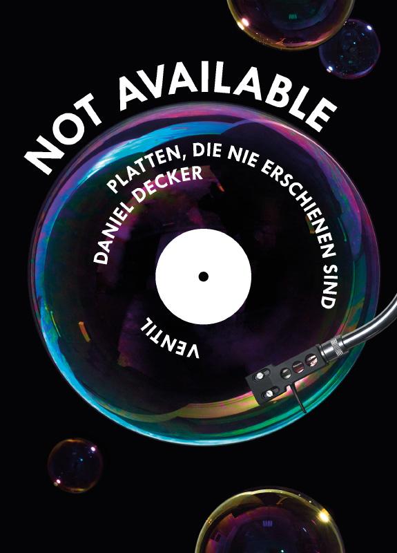 Not Available - Platten, die nicht erschienen sind Daniel Decker Book Cover